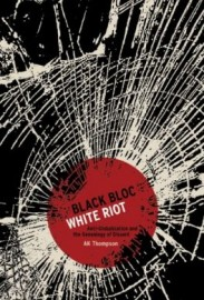 Black Bloc, White Riot: Anti-Globalisation and the Genealogy of Dissent