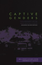 Captive Genders: Trans Embodiment and the Prison Industrial Complex, Second Edition