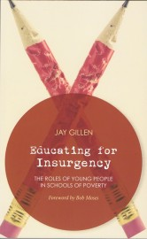 Educating for Insurgency: The Roles of Young People in Schools of Poverty