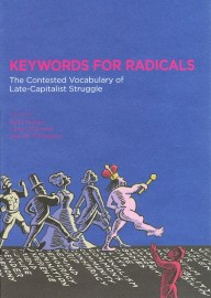 Keywords for Radicals: The Contested Vocabulary of Late-Capitalist Struggle