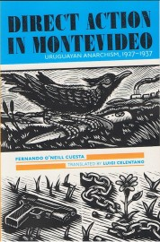 Direct Action in Montevideo Uruguayan Anarchism, 1927–1937