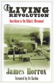 A Living Revolution: Anarchism in the Kibbutz Movement
