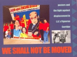 We Shall Not Be Moved: Posters and the Fight Against Displacement in L.A.'s Figueroa Corridor