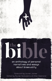 The Bible: an anthology of personal narratives and essays about bisexuality