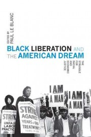 Black Liberation and the American Dream: The Struggle for Radical and Economic Justice