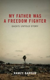 My Father Was a Freedom Fighter: Gaza'a Untold Story