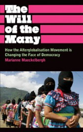 The Will of the Many: How the Alterglobalisation Movement is Changing the Face of Democracy