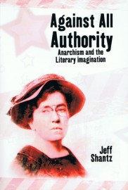 Against All Authority: Anarchism and the Literary Imagination
