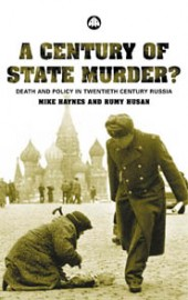 A Century of State Murder - Death and Policy in Twentieth Century Russia