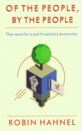 Of the People, By the People: The Case for a Participatory Economy