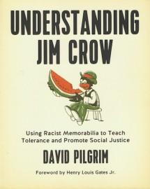 Understanding Jim Crow: Using Racist Memorabilia To Teach Tolerance and Promote Social Justice