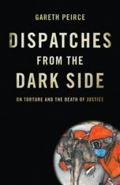 Dispatches From The Dark Side: On Torture and the Death of Justice