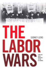 The Labor Wars: From the Molly Maguires to the Sit-Downs