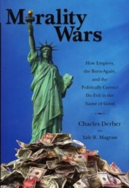 Morality Wars: How Empires, the Born-Again and the Politically Correct Do Evil in the Name of Good