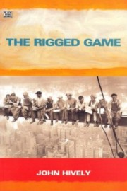 The Rigged Game: Corporate America and a People Betrayed