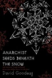 Anarchist Seeds Beneath the Snow