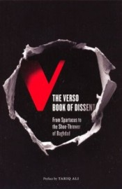 The Verso Book of Dissent: From Spartacus to the Shoe-Thrower of Baghdad