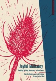Joyful Militancy: Building Thriving Resistance in Toxic Times