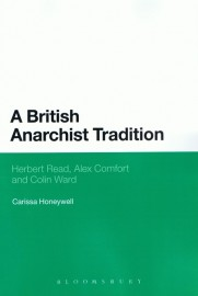 A British Anarchist Tradition: Herbert Read, Alex Comfort and Colin Ward