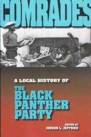 Comrades: A Local History of the Black Panther Party