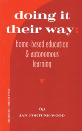 Doing It Their Way - Home-based education & autonomous learning