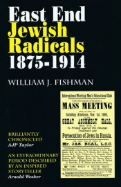 East End Jewish Radicals 1875-1914