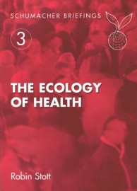 Ecology of Health: Schumacher Briefings No. 3