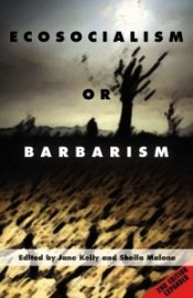 Ecosocialism or Barbarism