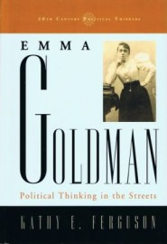 Emma Goldman: Political Thinking in the Streets