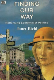Finding Our Way: Rethinking Ecofeminist Politics