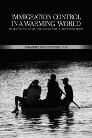 Immigration Control In A Warming World: Realizing the Moral Challenges of Climate Migration
