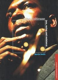 John Coltrane: Jazz, Racism and Resistance