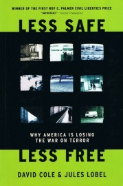 Less Safe, Less Free: Why America Is Losing The War On Terror