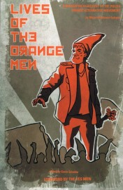 Lives of the Orange Men: A Biographical History of the Polish Orange Alternative Movement