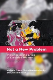 Not a New Problem Violence in the Lives of Disabled Women