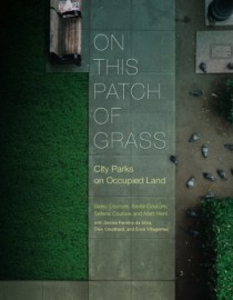 On This Patch Of Grass: City Parks on Occupied Land
