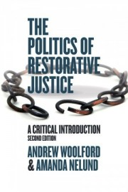 The Politics of Restorative Justice A Critical Introduction, Second Edition