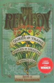 The Remedy: Queer and Trans Voices on Health and Health Care