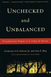 Unchecked and Unbalanced: Presidential Power in a Time of Terror