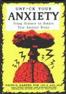 Unfuck Your Anxiety