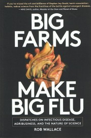 Big Farms Make Big Flu: Dispatches on Infectious Disease, Agribusiness and the Nature of Science