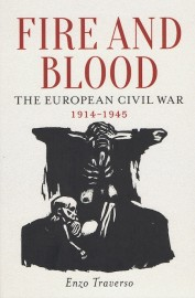 Fire and Blood: The European Civil War 1914–1945