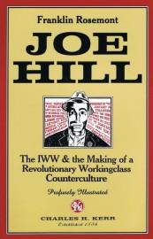 Joe Hill: The IWW & the Making of a Revolutionary Workingclass Counterculture