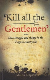 'Kill All the Gentlemen': Class Struggle and Change in the English Countryside