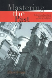 Mastering the Past: Contemporary Central and Eastern Europe and the Rise of Illiberalism