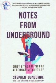Notes from Underground: Zines & the Politics of Alternative Culture (Third Edition)