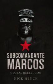 Subcomandante Marcos: Global Rebel Icon