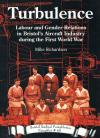 Turbulence: Labour and Gender Relations in Bristol's Aircraft Industry during the First World War