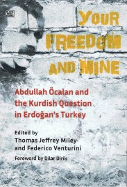 Your Freedom and Mine: Abdullan Öcalan and the Kurdish Question in Erdogan's Turkey