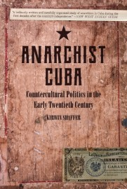 Anarchist Cuba: Countercultural Politics in the Early Twentieth Century